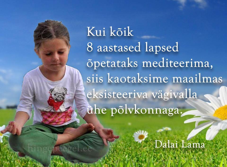 Kui kõik 8 aastased lapsed õpetataks mediteerima…